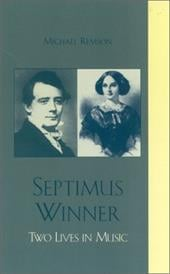 Septimus Winner: Two Lives in Music - Remson, Michael