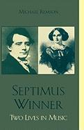 Septimus Winner: Two Lives in Music