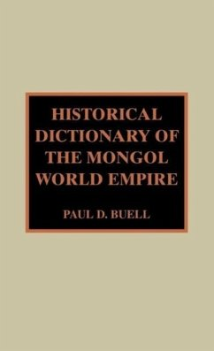 Historical Dictionary of the Mongol World Empire - Buell, Paul D.