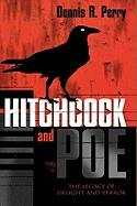 Hitchcock and Poe: The Legacy of Delight and Terror: The Legacy of Delight and Terror