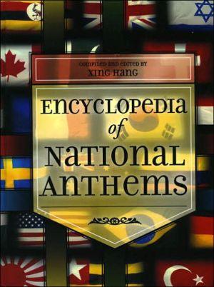 Encyclopedia of National Anthems - Xing Hang (Editor)