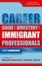 Career Guide and Directory for Immigrant Professionals - Lesley Kamenshine (author), Solveig Fisher (other), Maureen Ickrath (other), Ruthe Kaplan (other), Keke Lowe (other)