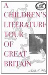 A Children's Literature Tour of Great Britain - West, Mark I. / Hunt, Peter / Hunt, Peter