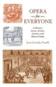 Opera for Everyone: A Historic, Social, Artistic, Literary, and Musical Study
