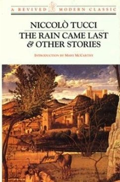 Rain Came Last and Other Stories - Tucci, Niccolo