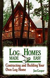 Log Homes Made Easy - Cooper, Jim