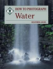 How to Photograph Water - Angel, Heather