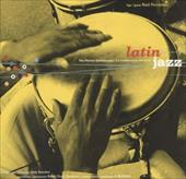 Latin Jazz: The Perfect Combination/La Combinacion Perfecta - Fernandez, Raul / Chronicle Books / McKibbon, Al