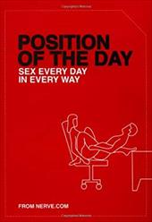 Position of the Day: Sex Every Day in Every Way - Taylor, Emma / Nerve.Com / Chronicle Books