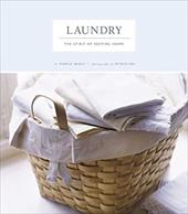 Laundry: The Spirit of Keeping Home - Nassif, Monica / Fox, Patrick / Fax, Patrick