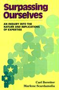 Surpassing Ourselves: An Inquiry Into the Nature and Implications of Expertise