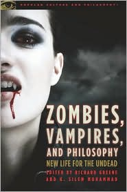 Zombies, Vampires, and Philosophy: New Life for the Undead - Richard Greene, K. Silem Mohammad