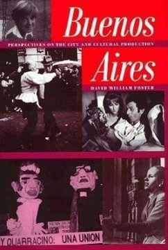 Buenos Aires: Perspectives on the City and Cultural Production - Foster, David William