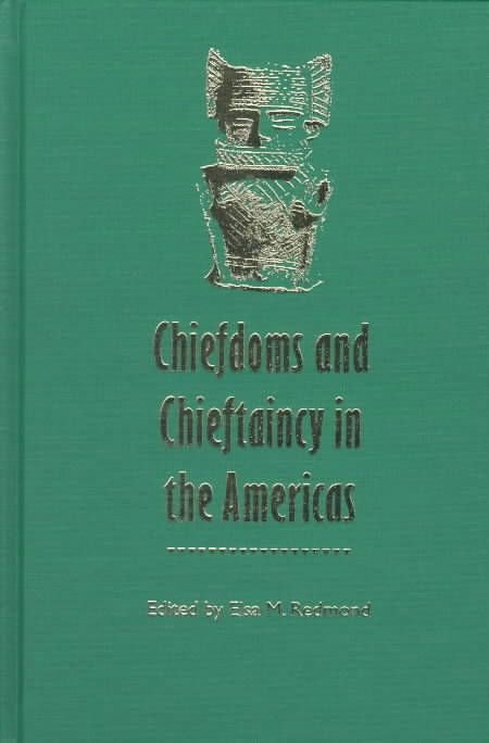 Chiefdoms and Chieftaincy in the Americas