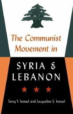 The Communist Movement in Syria and Lebanon - Ismael, Tareq Y. Ismael, Jacqueline S.