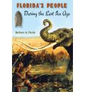 Florida's People During the Last Ice Age - Barbara A. Purdy