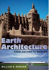 Earth Architecture: From Ancient to Modern - Morgan, William N.