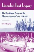 Lincoln's Lost Legacy: The Republican Party and the African American Vote, 1928-1952