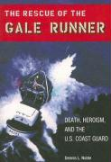The Rescue of the Gale Runner: Death, Heroism, and the U.S. Coast Guard