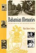 Bahamian Memories: Island Voices of the Twentieth Century