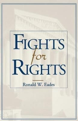 Fights for Rights - Ronald W. Eades