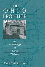 The Ohio Frontier: An Anthology of Early Writings - Foster, Emily / Kohn, Rita