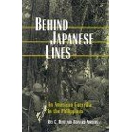 Behind Japanese Lines : An American Guerrilla In The Philippines - Ray C. Hunt