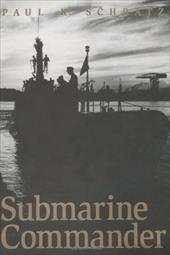 Submarine Commander - Schratz, Paul R.