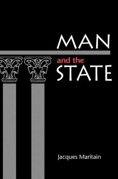 Man and the State - Maritian, Jacques Maritain, Jacques Maritain