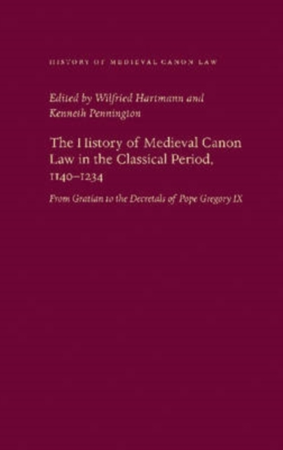 The History of Medieval Canon Law in the Classical Period, 1140-1234