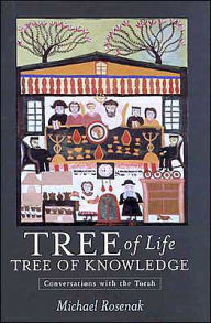Tree of Life, Tree of Knowledge: Conversations with the Torah - Michael Rosenak