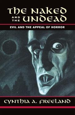 The Naked and the Undead: Evil and the Appeal of Horror - Freeland, Cynthia