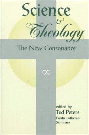 Science and Theology: The New Consonance - Peters, Ted / *, Editor