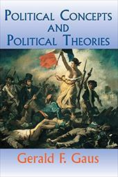 Political Concepts and Political Theories - Gaus, Gerald F.