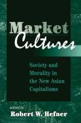 Market Cultures: Precedents and Conflicts in the Chinese and Southeast Asian Economic Miracle