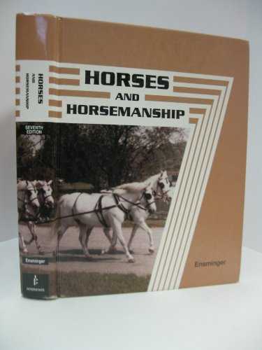 Horses and Horsemanship: (Animal Agriculture Series)