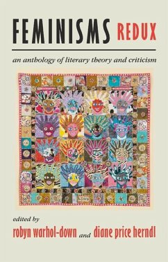 Feminisms Redux: An Anthology of Literary Theory and Criticism - Herausgeber: Warhol-Down, Robyn Herndl, Diane Price