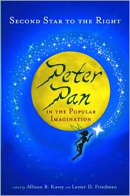 Second Star to the Right: Peter Pan in the Popular Imagination - Allison B. Kavey (Editor), Lester D. Friedman (Editor)