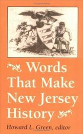 Words That Make New Jersey History: A Primary Source Reader - Green, Howard L.