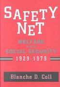 Safety Net: Welfare and Social Security, 1929-1979