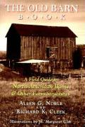 The Old Barn Book: A Field Guide to North American Barns and Other Farm Structures
