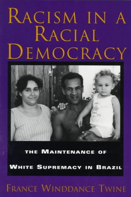 Racism in a Racial Democracy - France Twine
