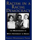 Racism in a Racial Democracy - France Winddance Twine