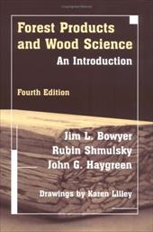 Forest Products/Wood Science-03-4 - Bowyer, Jim L. / Hachten, William A. / Shmulsky, Rubin