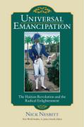 Universal Emancipation: The Haitian Revolution and the Radical Enlightenment