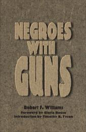 Negroes with Guns - Williams, Robert Franklin / Tyson, Timothy B. / House, Gloria