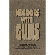Negroes With Guns - Williams, Robert Franklin