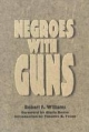 Negroes with Guns - Robert F. Williams
