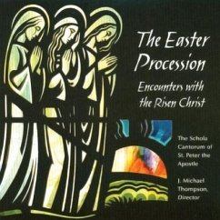 The Easter Procession: Encounters with the Risen Christ - Dirigent: Thompson, J. Michael