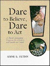 Dare to Believe, Dare to Act: A Parish Formation Program for Ministry and Service to Others - Flynn, Anne E.